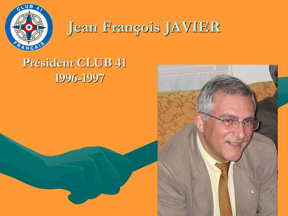 Jean François JAVIER Président CLUB 41 1996-1997