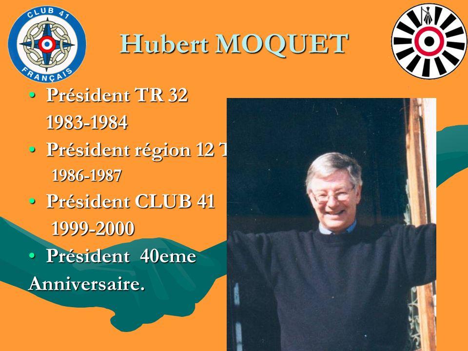Hubert MOQUET Président TR 32 1983-1984 Président région 12 TRF