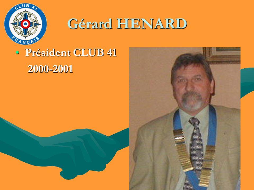 Gérard HENARD Président CLUB 41 2000-2001