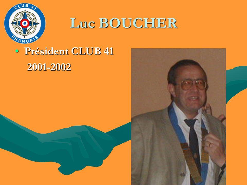 Luc BOUCHER Président CLUB 41 2001-2002