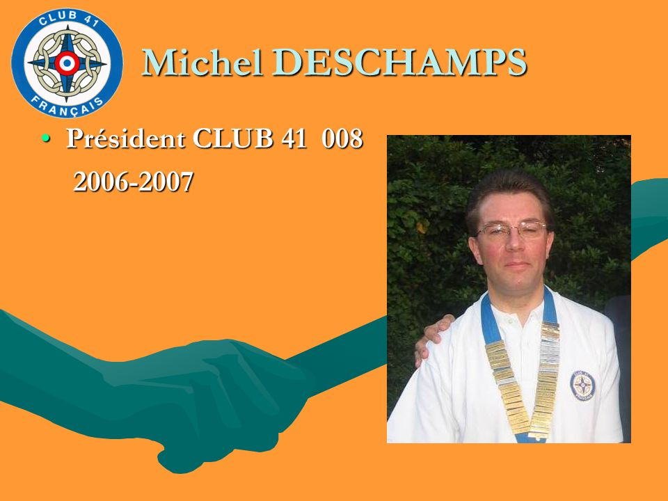 Michel DESCHAMPS Président CLUB