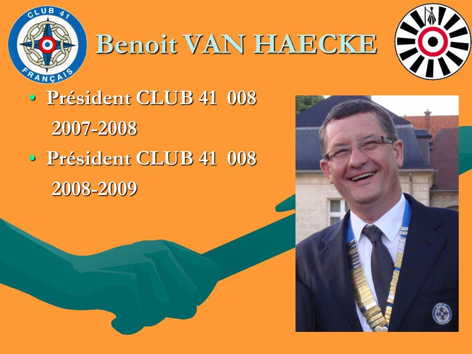 Benoit VAN HAECKE Président CLUB 41 008 2007-2008 2008-2009