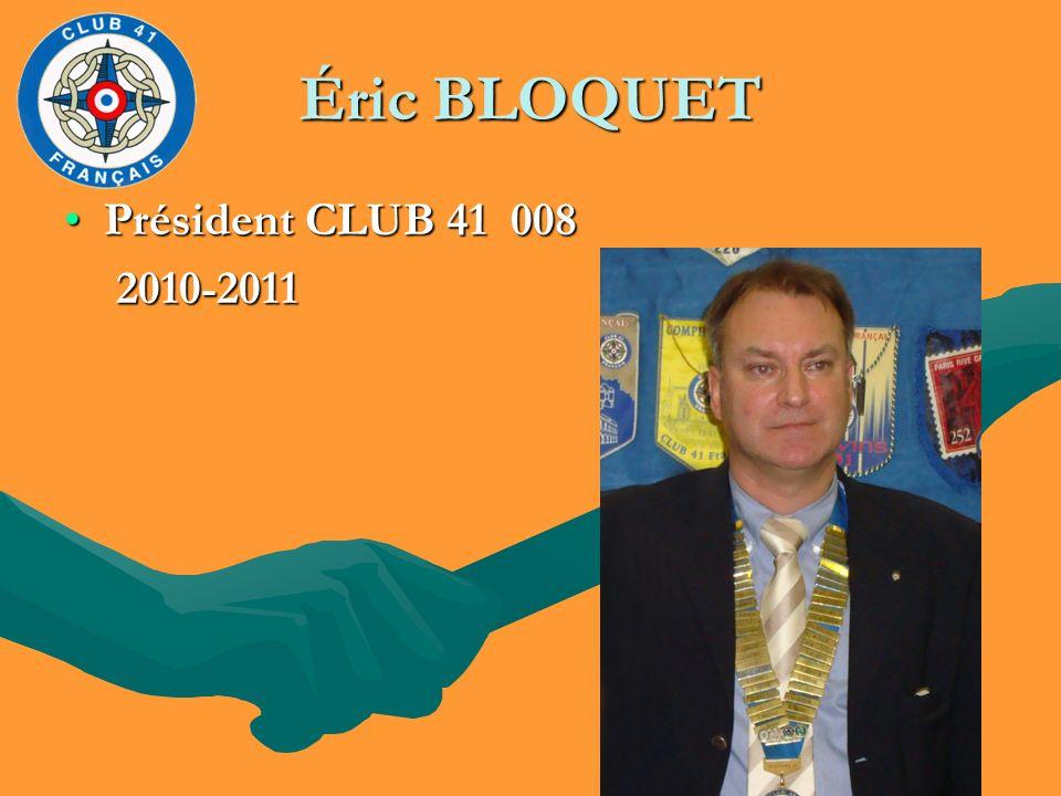 Éric BLOQUET Président CLUB 41 008 2010-2011