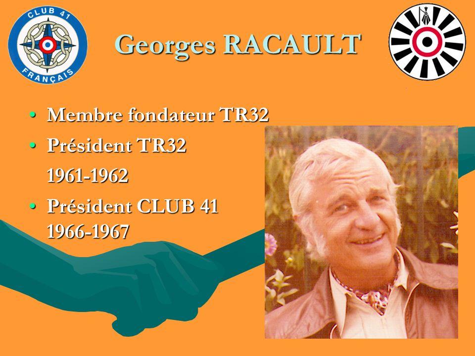 Georges RACAULT Membre fondateur TR32 Président TR32 1961-1962