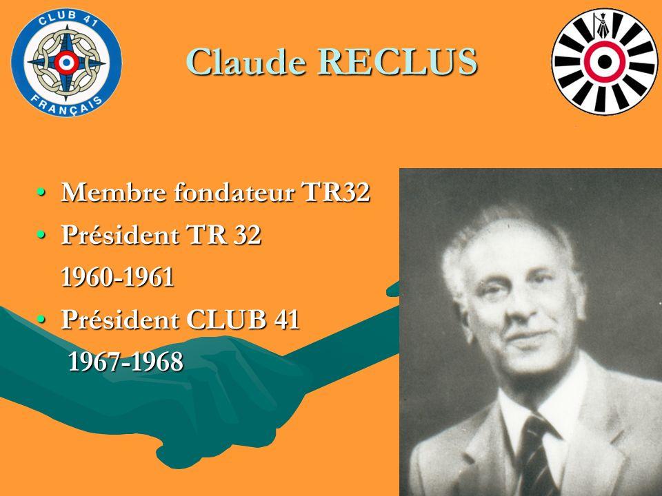 Claude RECLUS Membre fondateur TR32 Président TR 32 1960-1961