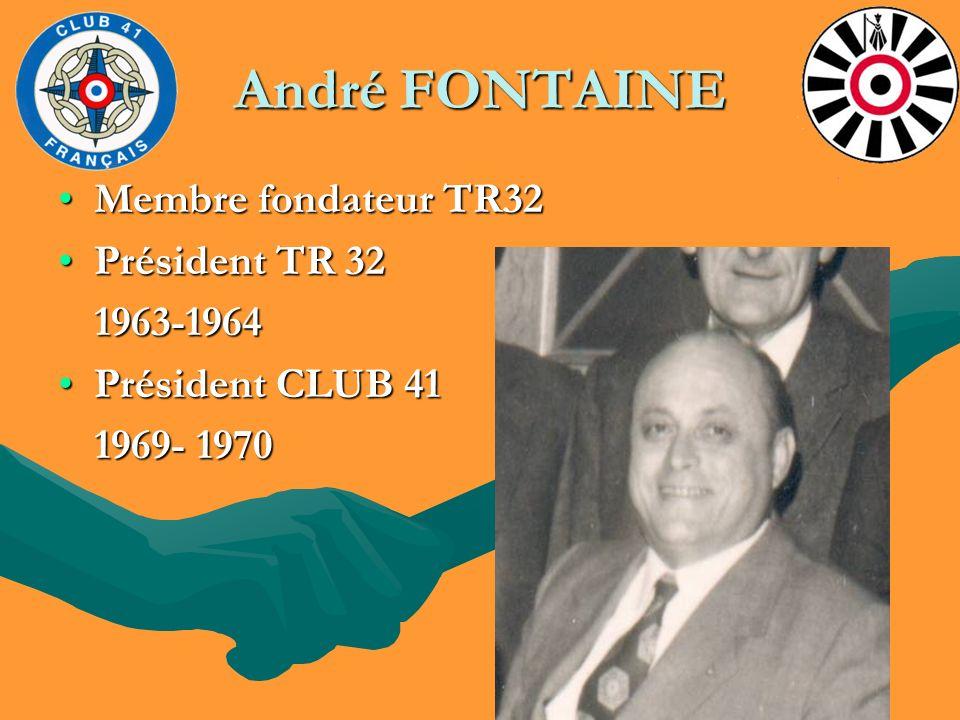 André FONTAINE Membre fondateur TR32 Président TR 32 1963-1964