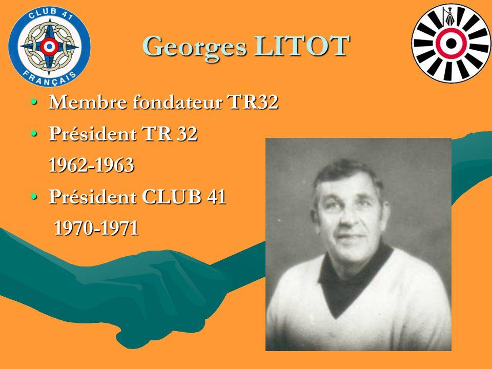 Georges LITOT Membre fondateur TR32 Président TR 32 1962-1963