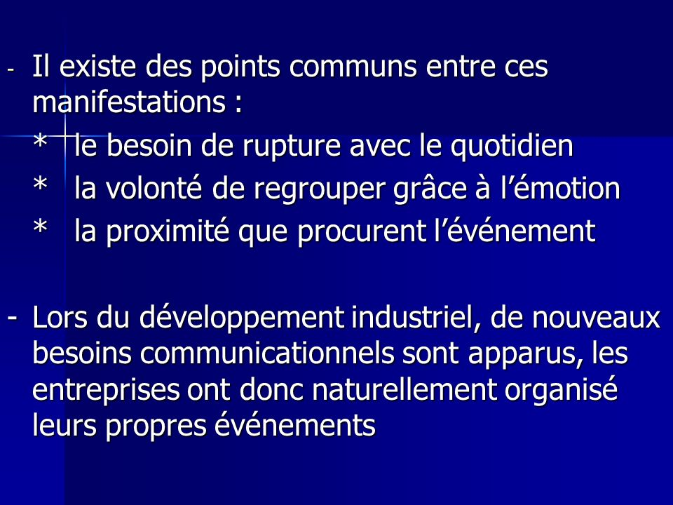 Il existe des points communs entre ces manifestations :