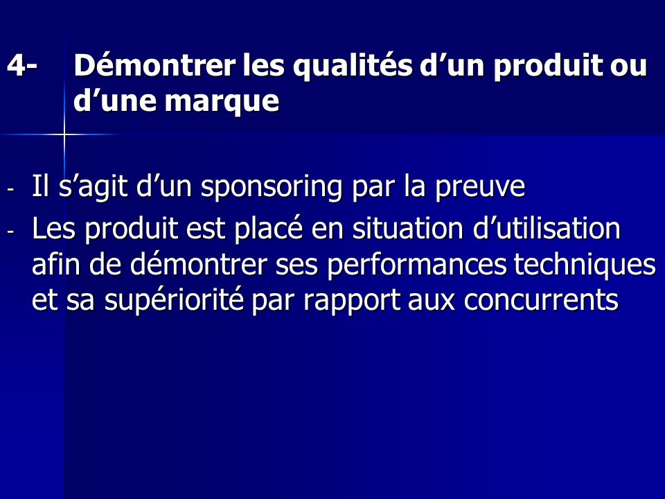 4- Démontrer les qualités d'un produit ou d'une marque