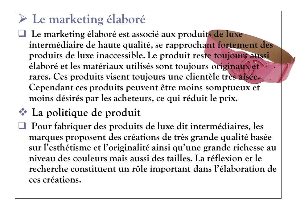 Le marketing élaboré La politique de produit