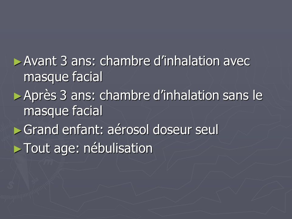 Avant 3 ans: chambre d'inhalation avec masque facial