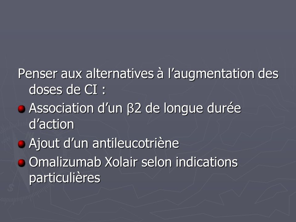 Penser aux alternatives à l'augmentation des doses de CI :
