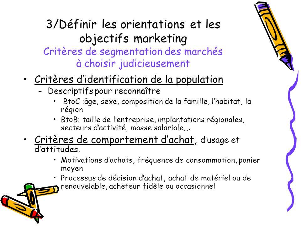 3/Définir les orientations et les objectifs marketing Critères de segmentation des marchés à choisir judicieusement