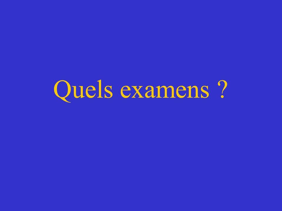 Quels examens