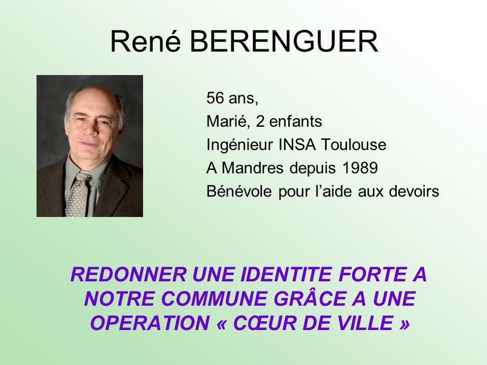 René BERENGUER56 ans, Marié, 2 enfants Ingénieur INSA Toulouse A Mandres depuis 1989 Bénévole pour l'aide aux devoirs