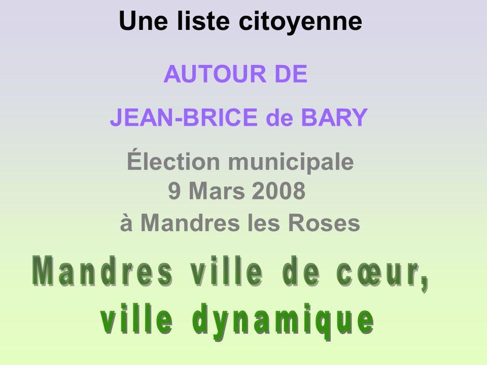 Une liste citoyenne Élection municipale 9 Mars 2008 à Mandres les Roses