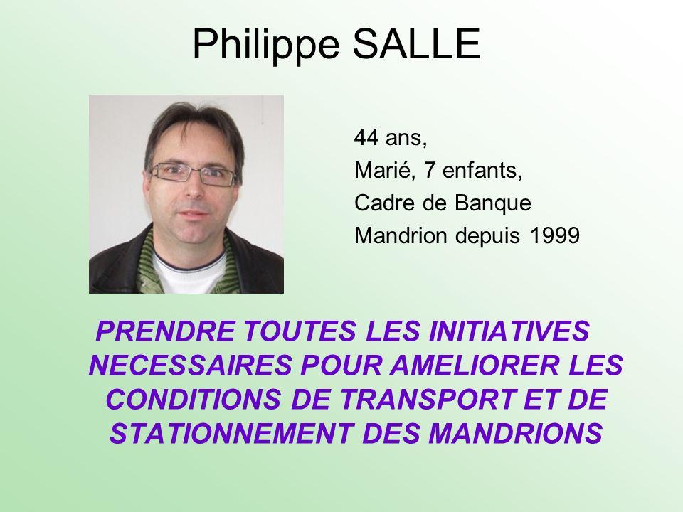 Philippe SALLE44 ans, Marié, 7 enfants, Cadre de Banque Mandrion depuis 1999