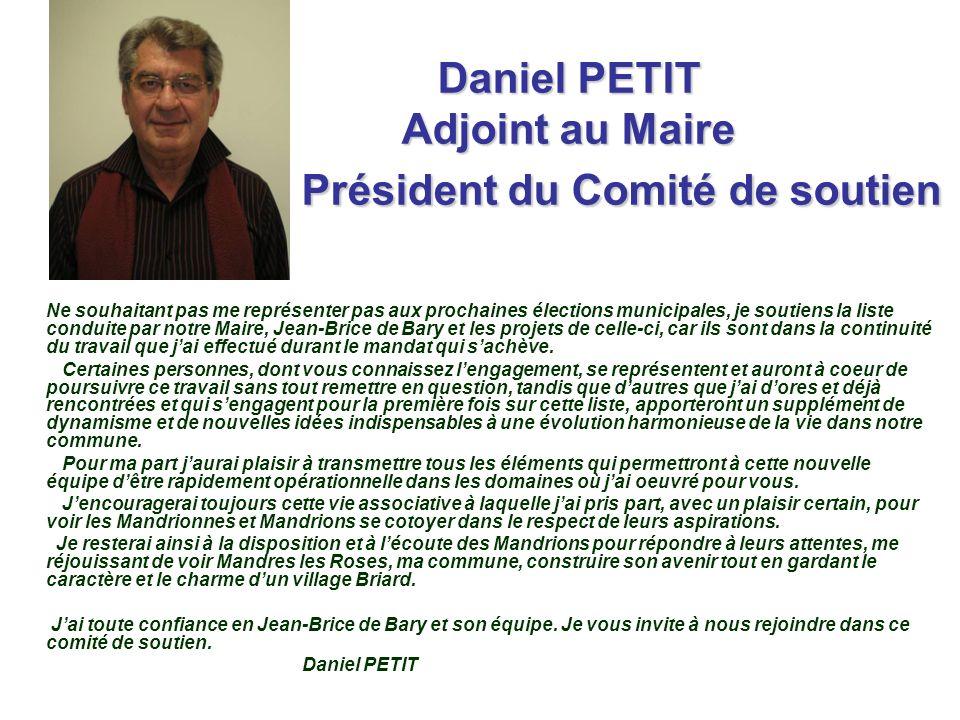 Daniel PETIT Adjoint au Maire Président du Comité de soutien