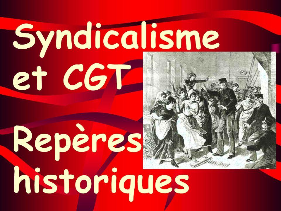 Syndicalisme et CGT Repères historiques