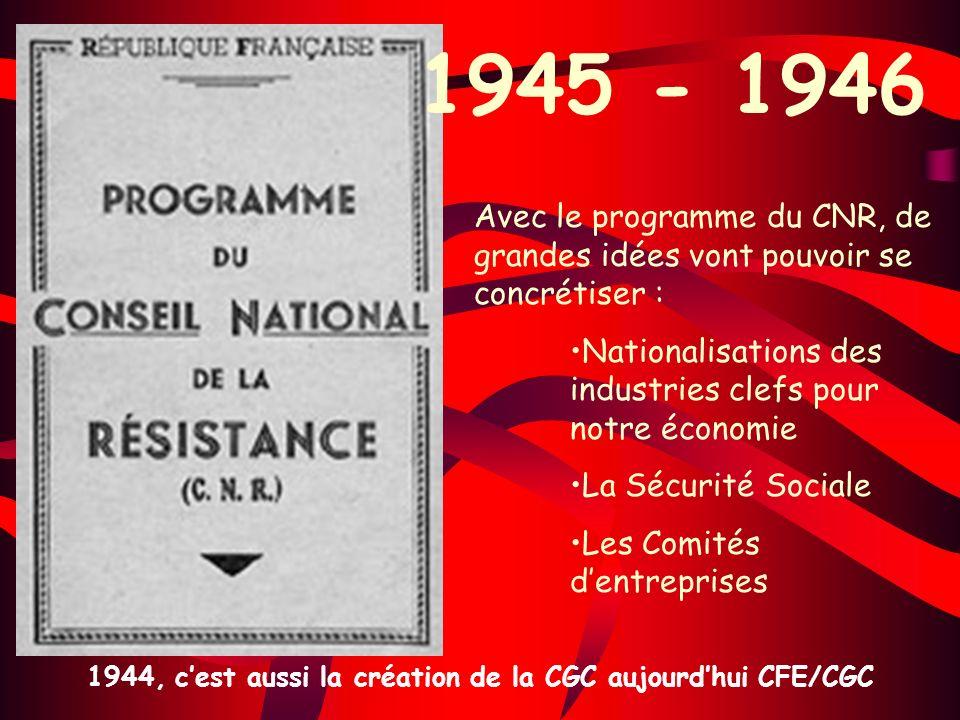 1944, c'est aussi la création de la CGC aujourd'hui CFE/CGC