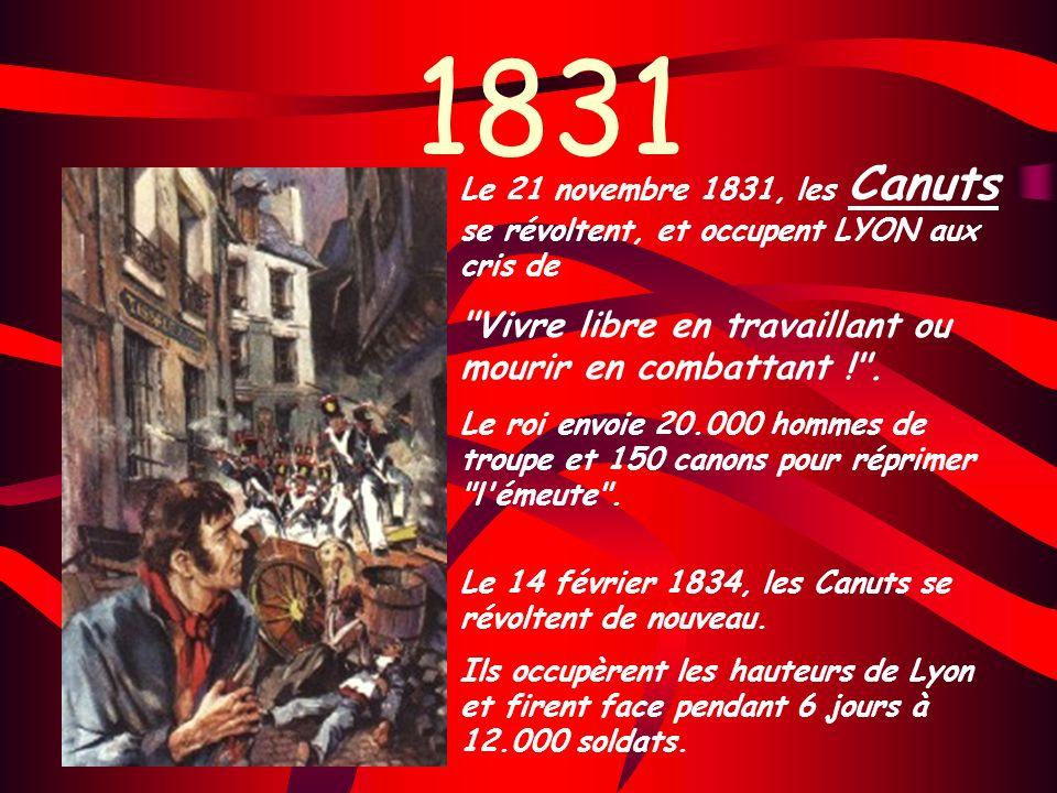1831 Vivre libre en travaillant ou mourir en combattant ! .
