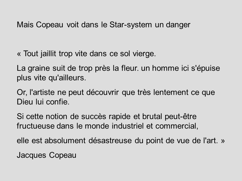 Mais Copeau voit dans le Star-system un danger