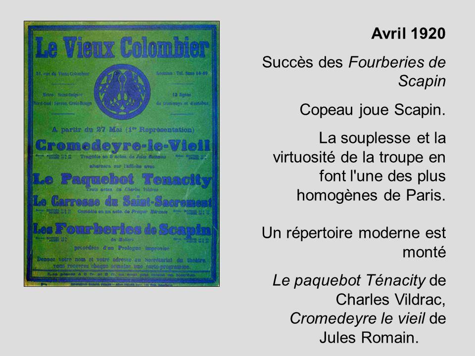 Avril 1920Succès des Fourberies de Scapin. Copeau joue Scapin.
