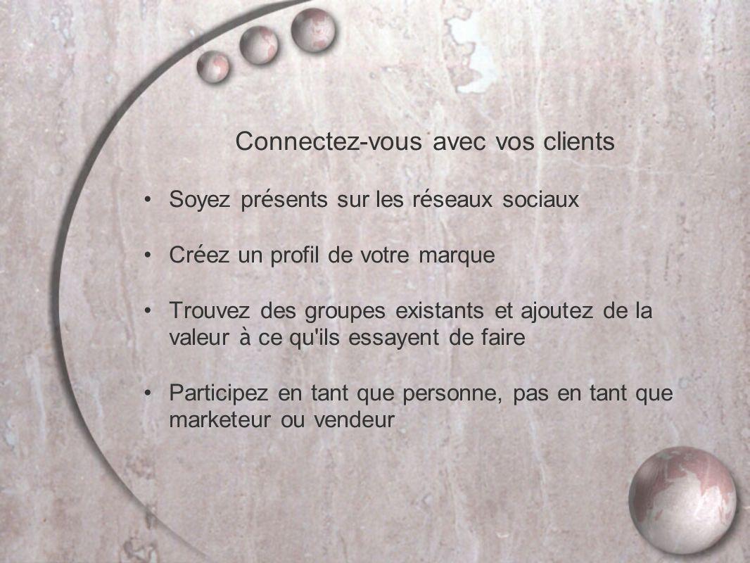 Connectez-vous avec vos clients