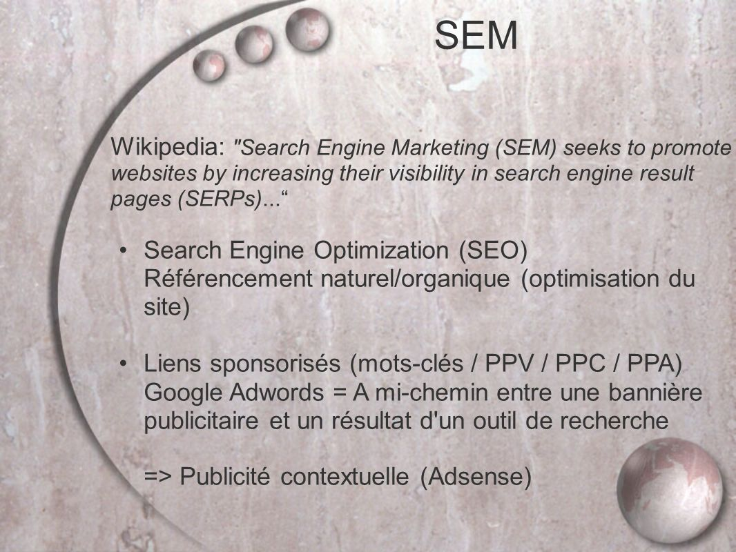 SEM Wikipedia: Search Engine Marketing (SEM) seeks to promote websites by increasing their visibility in search engine result pages (SERPs)...