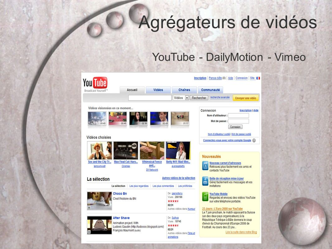 YouTube - DailyMotion - Vimeo