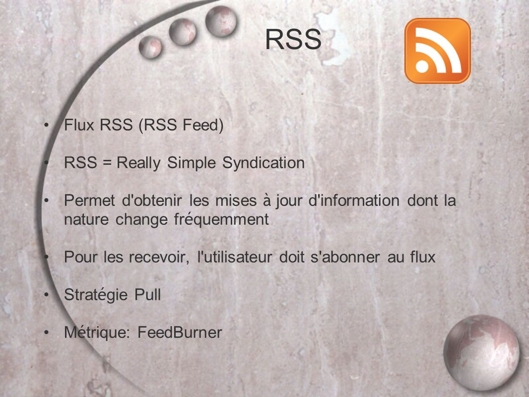 RSS Flux RSS (RSS Feed) RSS = Really Simple Syndication