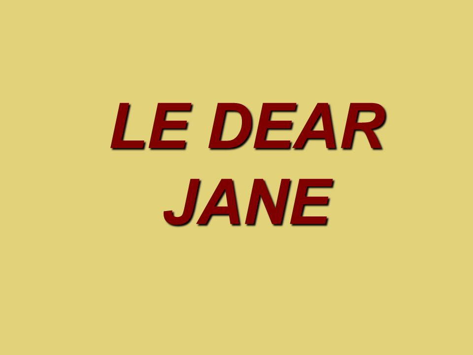 LE DEAR JANE