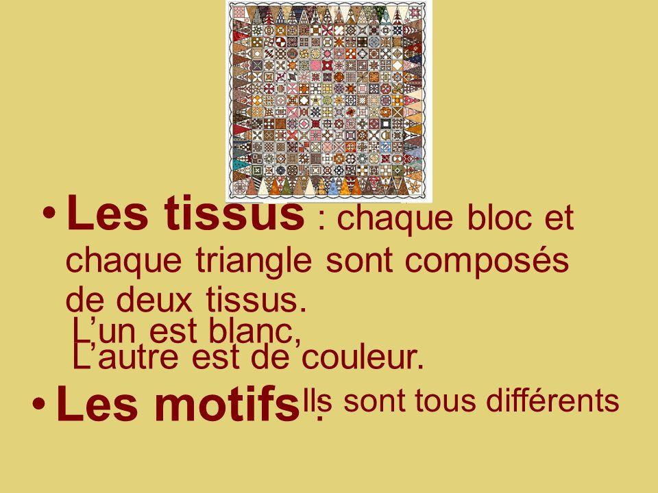 Les tissus : chaque bloc et chaque triangle sont composés de deux tissus.