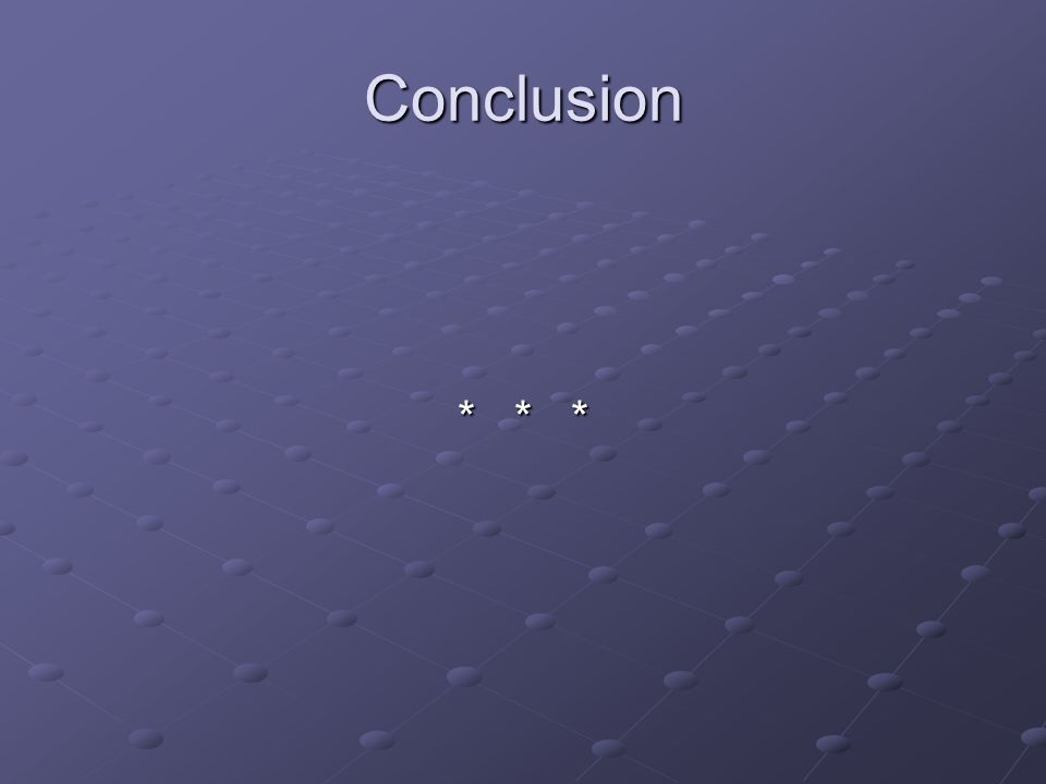 Conclusion * * *