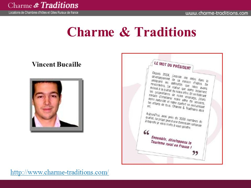 Charme & Traditions Vincent Bucaille http://www.charme-traditions.com/