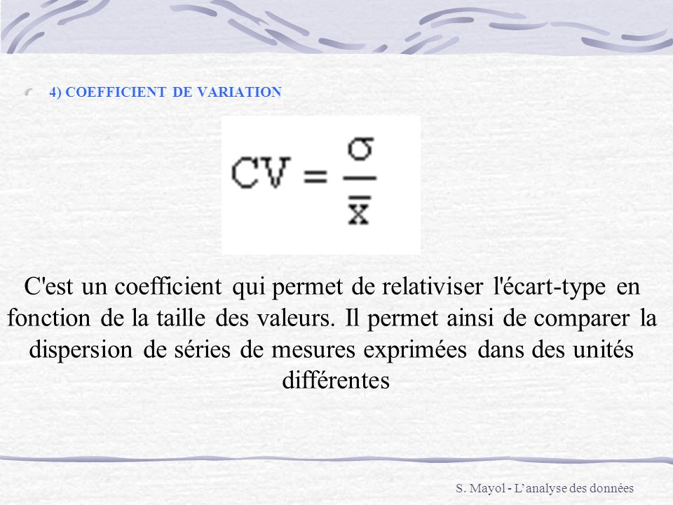 C est un coefficient qui permet de relativiser l écart-type en