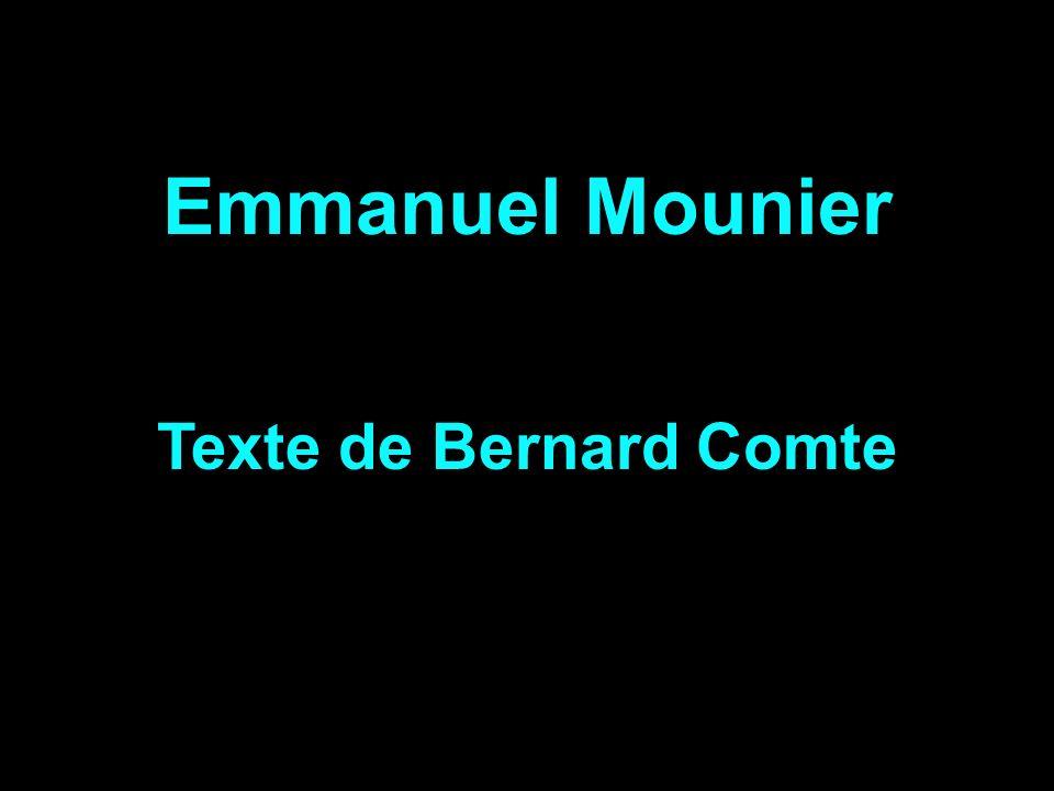 Emmanuel Mounier Texte de Bernard Comte
