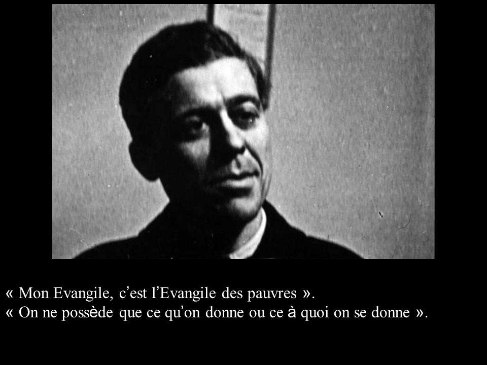 « Mon Evangile, c'est l'Evangile des pauvres ».