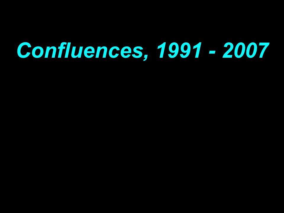 Confluences, 1991 - 2007