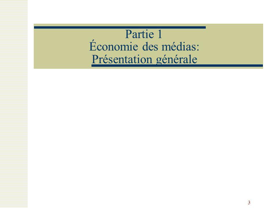 Partie 1 Économie des médias: Présentation générale