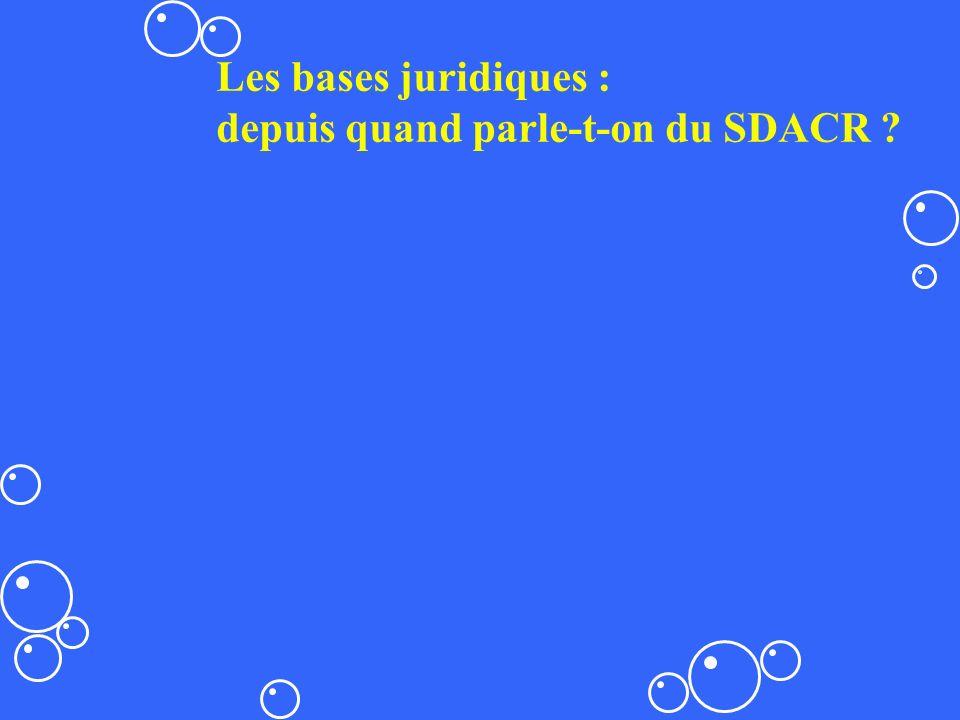 Les bases juridiques : depuis quand parle-t-on du SDACR