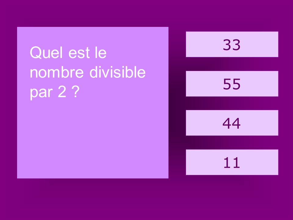 11. arbre 33 Quel est le nombre divisible par 2 55 44 11