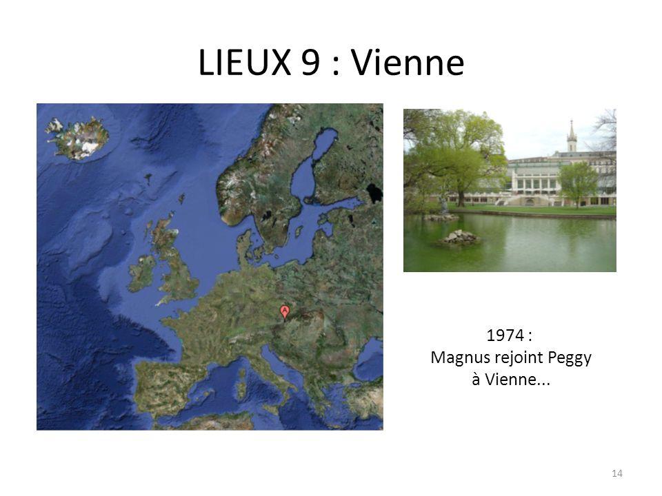 LIEUX 9 : Vienne 1974 : Magnus rejoint Peggy à Vienne...