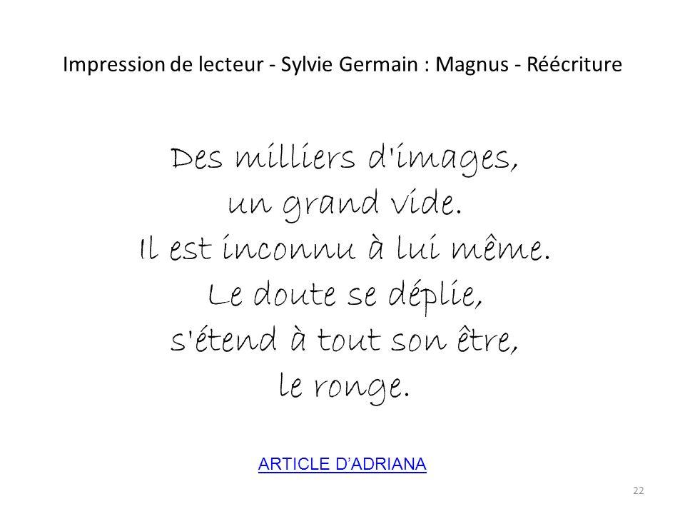 Impression de lecteur - Sylvie Germain : Magnus - Réécriture