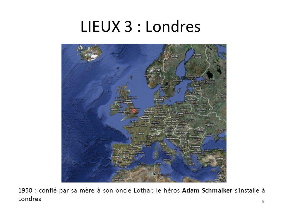 LIEUX 3 : Londres1950 : confié par sa mère à son oncle Lothar, le héros Adam Schmalker s installe à Londres.