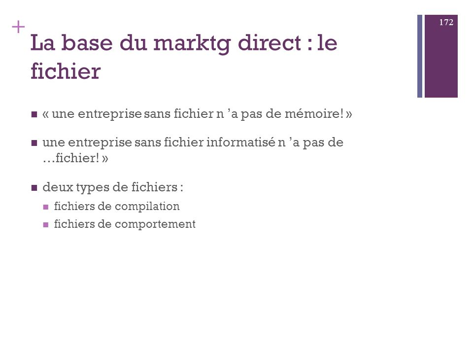 La base du marktg direct : le fichier