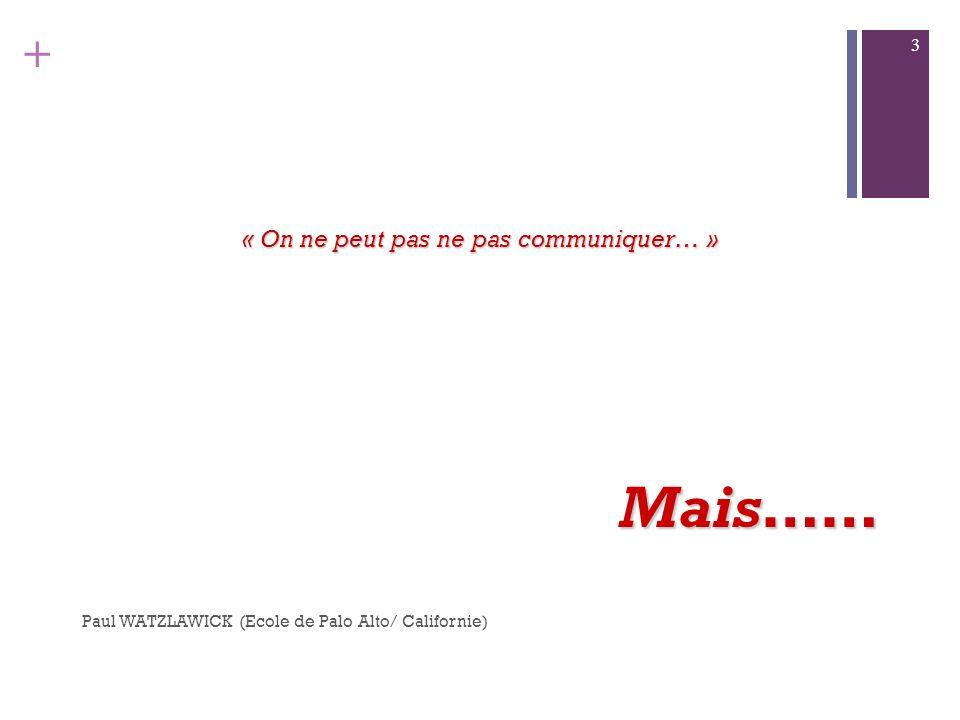 « On ne peut pas ne pas communiquer… »
