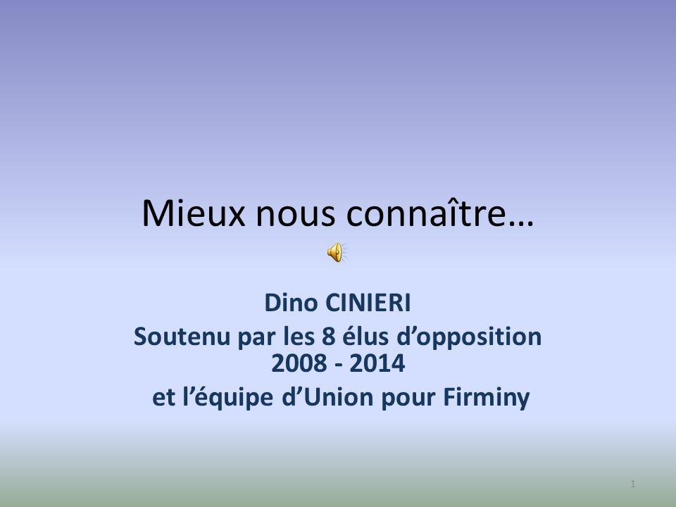 Mieux nous connaître… Dino CINIERI