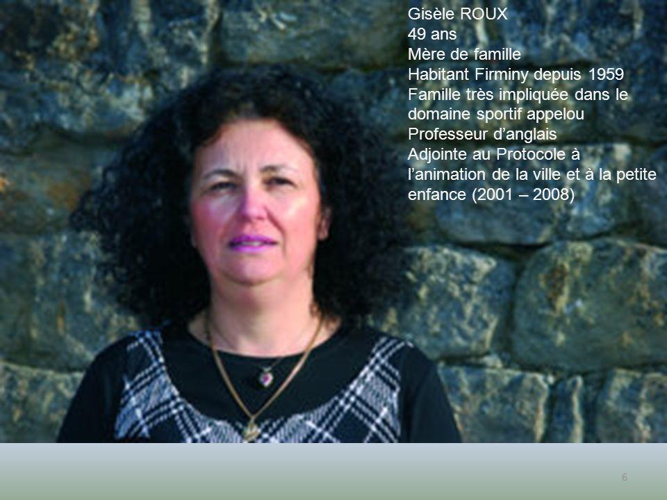 Gisèle ROUX 49 ans. Mère de famille. Habitant Firminy depuis 1959. Famille très impliquée dans le domaine sportif appelou.