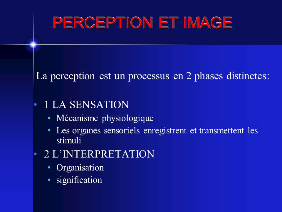 La perception est un processus en 2 phases distinctes: